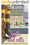 Spells And Cells: A Spellbinder Bay Cozy Paranormal Mystery - Book Three (Spellbinder Bay Paranormal Cozy Mystery Series 3)