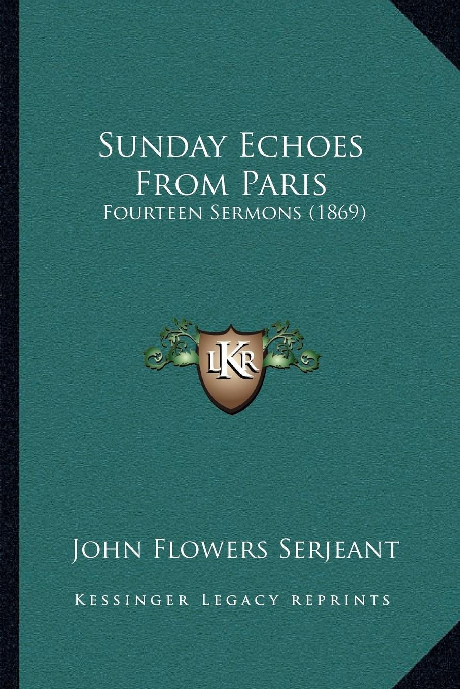 Download Sunday Echoes From Paris: Fourteen Sermons (1869) PDF