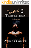 Twisted Temptations 2: Curiosities