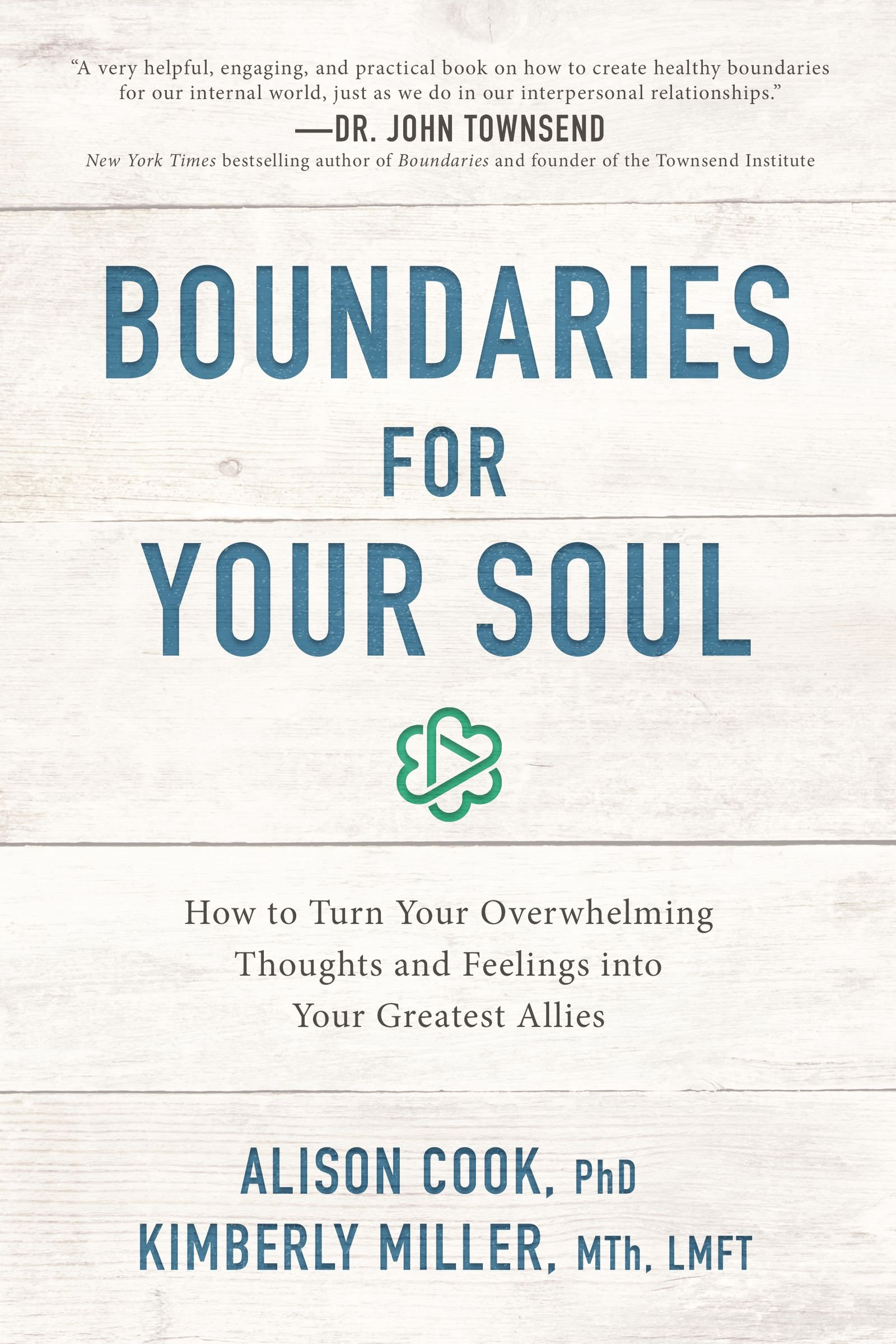Boundaries For Your Soul  How To Turn Your Overwhelming Thoughts And Feelings Into Your Greatest Allies  English Edition