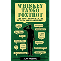 Whiskey Tango Foxtrot: The Real Language of the Modern American Military (English Edition)