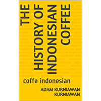 the history of Indonesian coffee: coffe indonesian