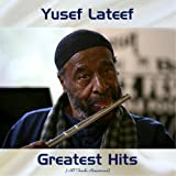 Yusef Lateef Greatest Hits (All Tracks Remastered)