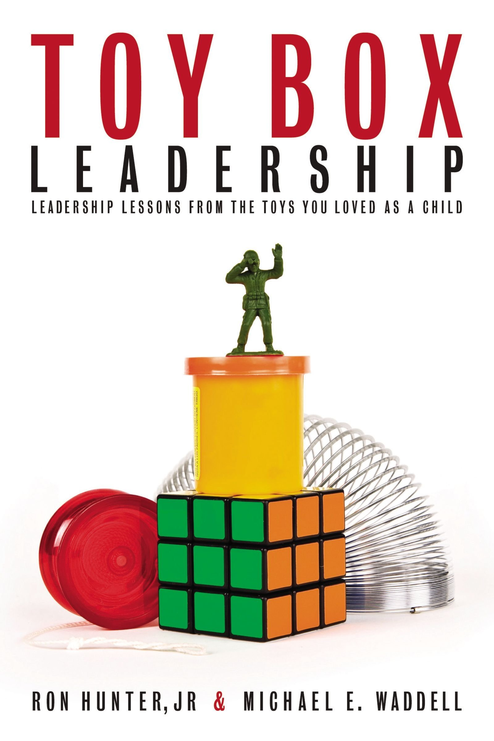 Toy Box Leadership: Leadership Lessons from the Toys You ...