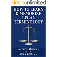 How to Learn & Memorize Legal Terminology ... Using a Memory Palace Specifically Designed for Memorizing the Law & Its Precedents (Magnetic Memory Series) (English Edition)