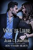 WÄR' ES LIEBE (Hollywood Hearts (Deutsche  Ausgabe) 1)