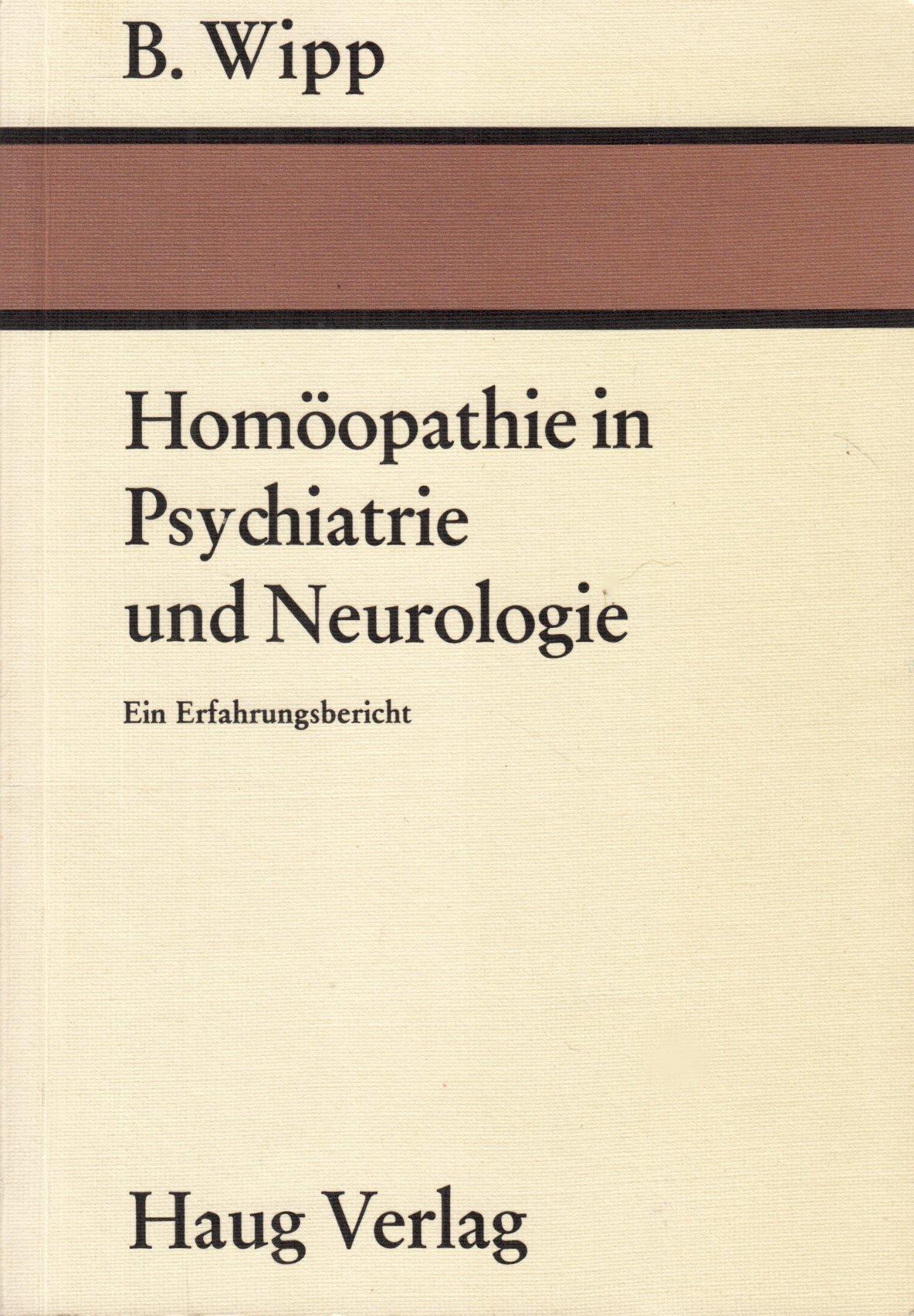 Homöopathie in Psychatrie und Neurologie. Ein Erfahrungsbericht