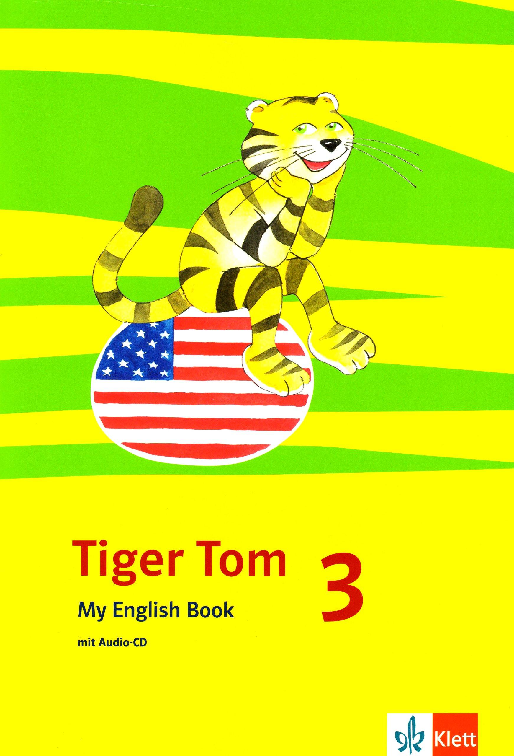 Tiger Tom / Für den Beginn ab Klasse 1. Ausgabe für Hamburg und Nordrhein-Westfalen: Tiger Tom / 3. Schuljahr. My English Book mit Audio-CD: Für den ... Ausgabe für Hamburg und Nordrhein-Westfalen