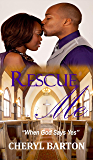 Rescue Me (When God Says Yes Book 1)