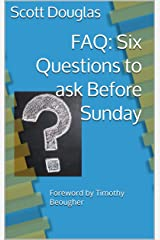 FAQ: Six Questions to ask Before Sunday Kindle Edition