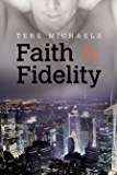 Faith & Fidelity (Faith, Love, and Devotion Book 1)