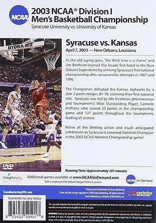Amazon Com 2003 Ncaa Championship Syracuse Vs Kansas Syracuse