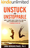 Unstuck and Unstoppable: Simple 5-Minute Hacks to Break Free from Fear, Stress, or Hopelessness & Step Into a Purpose-Filled Life (English Edition)