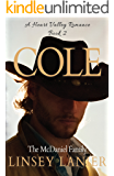 Cole: The McDaniel Family (A Heart Valley Romance Book 2)