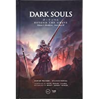 Dark Souls: Beyond the Grave Volume 2: : Bloodborne - Dark Souls III