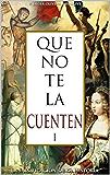 Que no te la cuenten 1: La falsificación de la historia (Spanish Edition)
