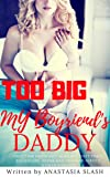 TOO BIG MY BOYFRIEND'S DADDY: A FIRST TIMEN