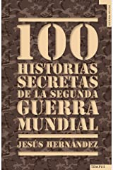 100 historias secretas de la Segunda Guerra Mundial (Tempus) (Spanish Edition) Kindle Edition