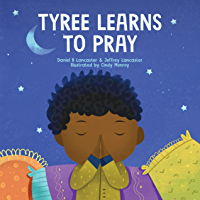 Tyree Learns to Pray: A Children's Book About Jesus and Prayer (Powerful Kids in the War Room)