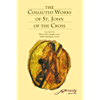 The Collected Works of St. John of the Cross (includes The Ascent of Mount Carmel, The Dark Night, The Spiritual Canticle, The Living Flame of Love, Letters, and The Minor Works) [Revised Edition]