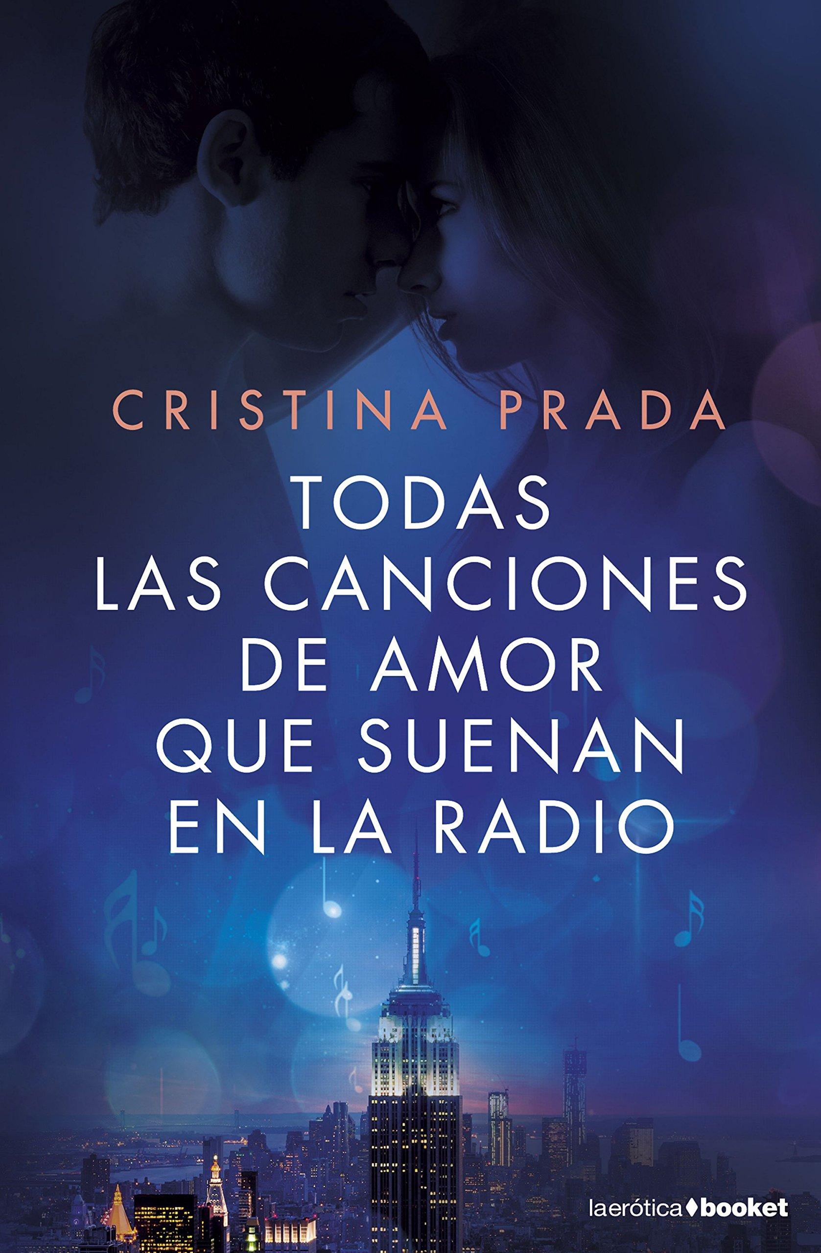 Todas las canciones de amor que suenan en la radio: Cristina Prada: 9788408161677: Amazon.com: Books
