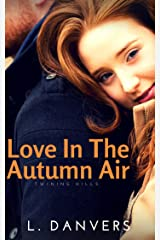 Love in the Autumn Air (Twining Hills Book 1) Kindle Edition