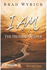 I AM THE PROMISE KEEPER (Follow Me Book 1) Kindle Edition