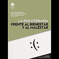 La psicoterapia frente al bienestar y al malestar (Psicoterapia y diálogo interdisciplinario)