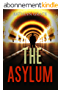 Psychological Thriller A Novel: the asylum: (A Psychological Thriller Full of Suspense SPECIAL STORY INCLUDED) (Psychological Thriller Suspense Romance Crime) (English Edition)
