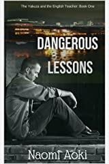 Dangerous Lessons (The Yakuza and the English Teacher Book 1) Kindle Edition