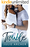Trouble: A best friend's sister small town romance (The Trouble Series Book 1)