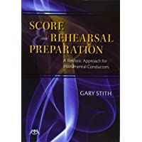Score and Rehearsal Preparation: A Realistic Approach for