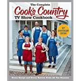 The Complete Cook's Country TV Show Cookbook 10th Anniversary Edition: Every Recipe and Every Review From All Ten Seasons (CO