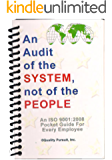 An Audit of the System, not of the People - An ISO 9001:2008 Pocket Guide for Every Employee (English Edition)