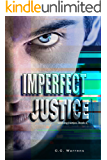 Imperfect Justice: Christian Suspense (A Seeking Justice Novel, book 2)