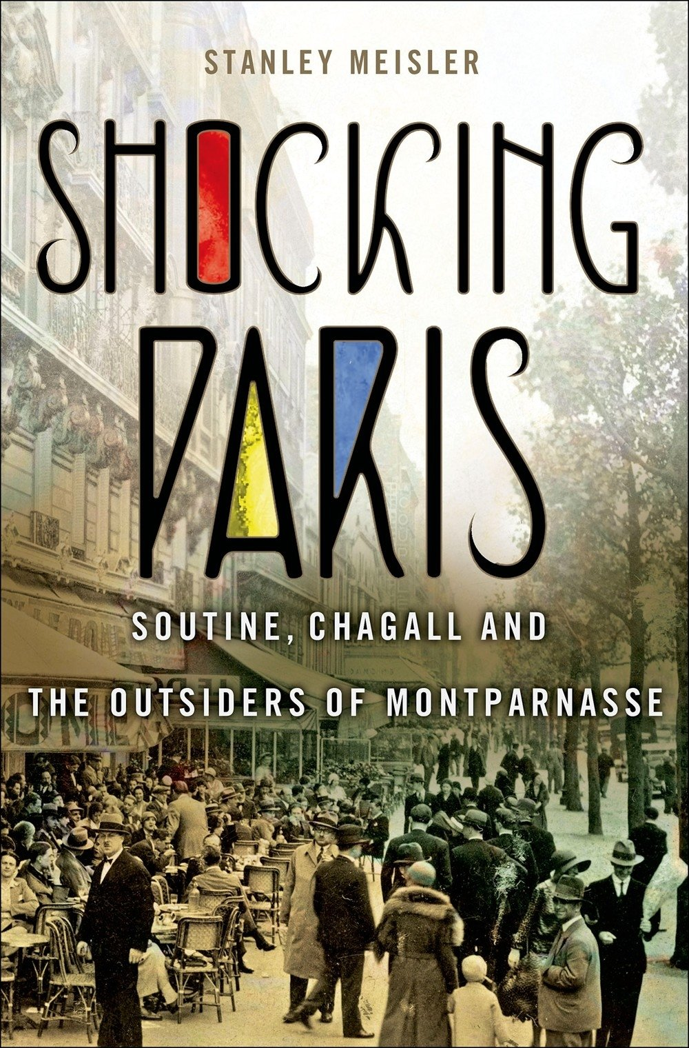 Shocking Paris: Soutine, Chagall and the Outsiders of Montparnasse pdf
