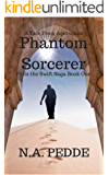 Phantom Sorcerer (Felix the Swift Saga Book 1)