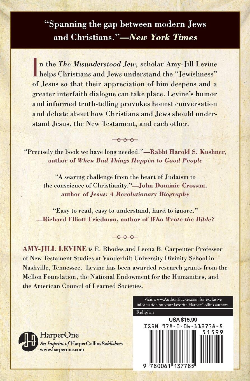 The Misunderstood Jew: The Church and the Scandal of the Jewish Jesus:  Amy-Jill Levine: 9780061137785: Amazon.com: Books