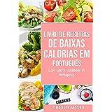 Livro de receitas de baixas calorias Em português/ Low calorie cookbook In Portuguese