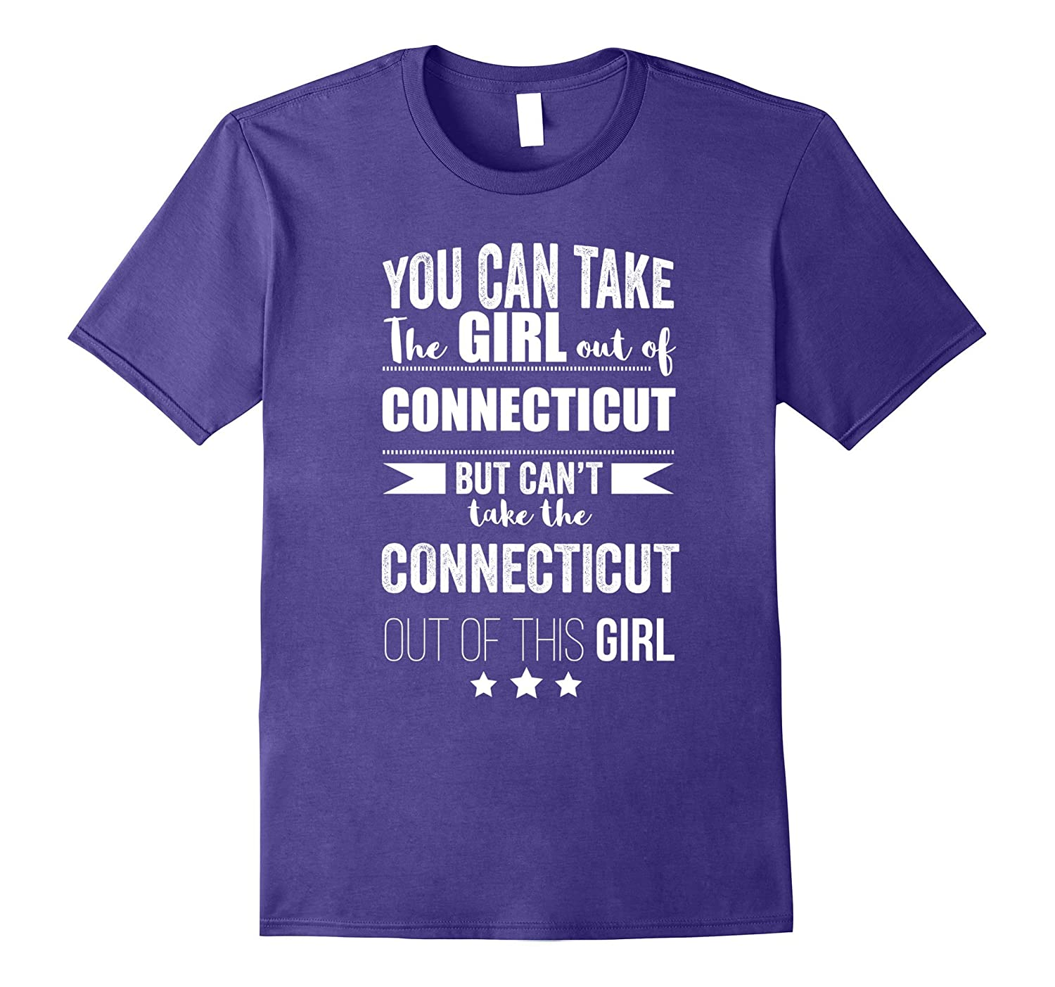 Can take the Girl out of Connecticut T-shirt Pride Proud-Vaci
