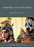 Farewell My Concubine (Queer Film Classics)