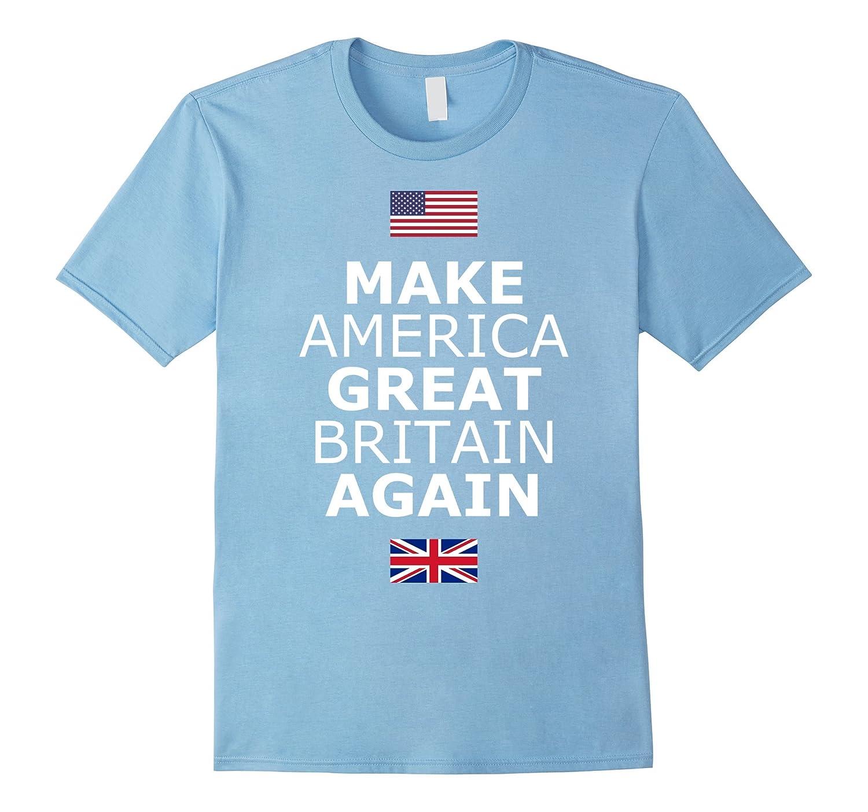 Make america great britain again t shirt w flags art for Make a photo t shirt