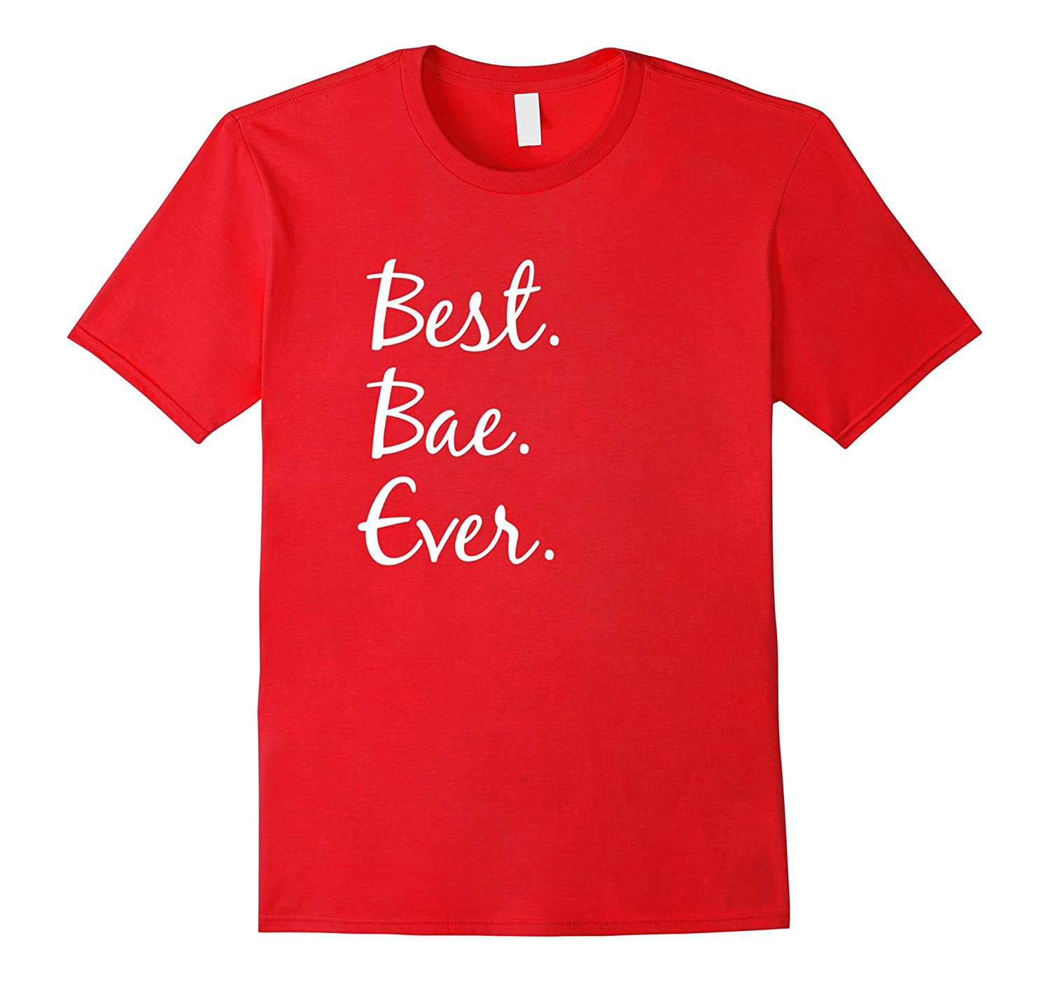 Best Bae Ever T-Shirt funny boyfriend or girlfriend gift-Art