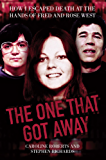 The One That Got Away - My Life Living with Fred and Rose West