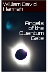 Angels of the Quantum Gate Kindle Edition