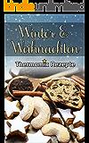 Thermomix: Ausgezeichnete Rezepte für den Winter & Weihnachten (Thermomix TM5 & TM31 Kochbuch)