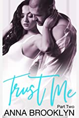 Trust Me: Part 2 Kindle Edition