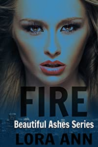 Fire (Beautiful Ashes Trilogy, Book 2)