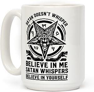 LookHUMAN Satan Doesn't Whisper White 15 Ounce Ceramic Coffee Mug