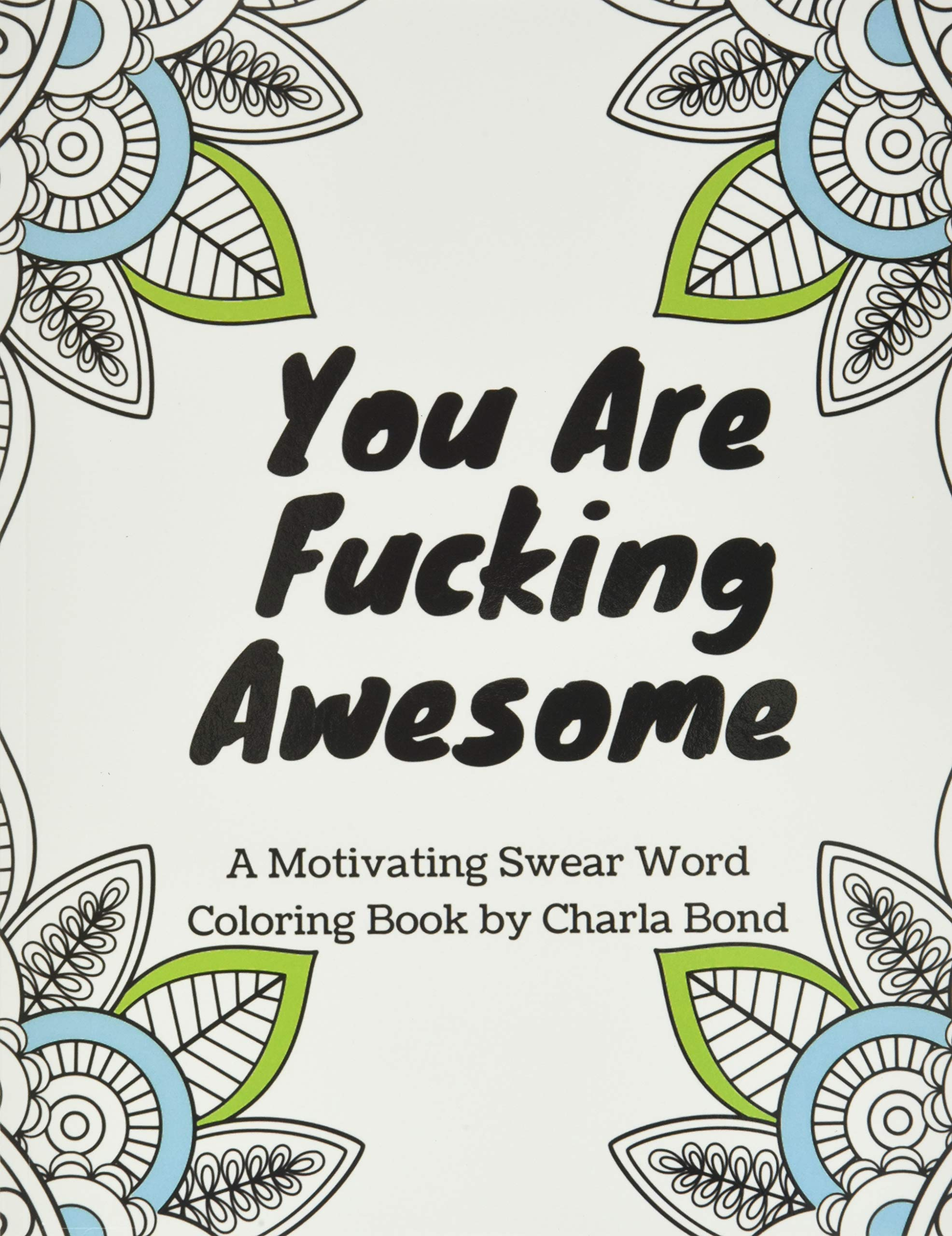 You Are Fucking Awesome: A Motivating Swear Word Coloring Book for Adults